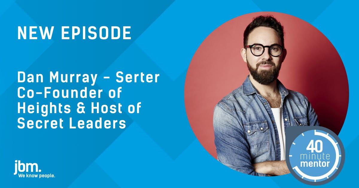 40 Minute Mentor - Dan Murray-Serter